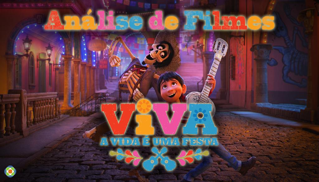 """Análise do filme """"Viva - A Vida é uma Festa"""""""